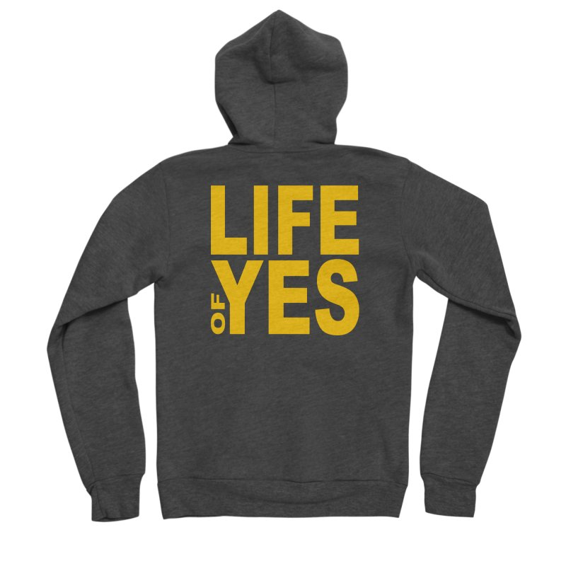 Life of Yes Men's Zip-Up Hoody by Mac & Cheese Productions Store