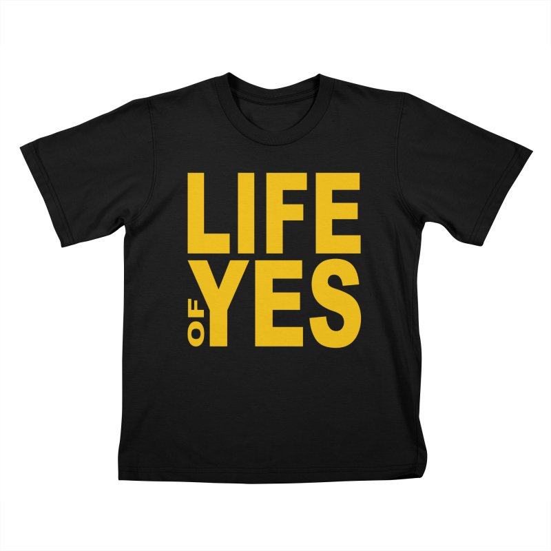 Life of Yes Kids T-Shirt by Mac & Cheese Productions Store