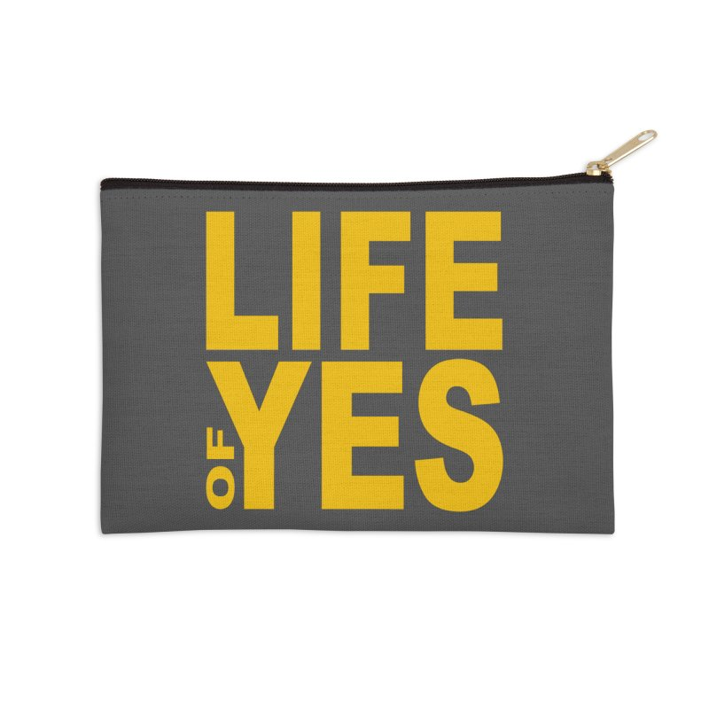 Life of Yes Accessories Zip Pouch by Mac & Cheese Productions Store