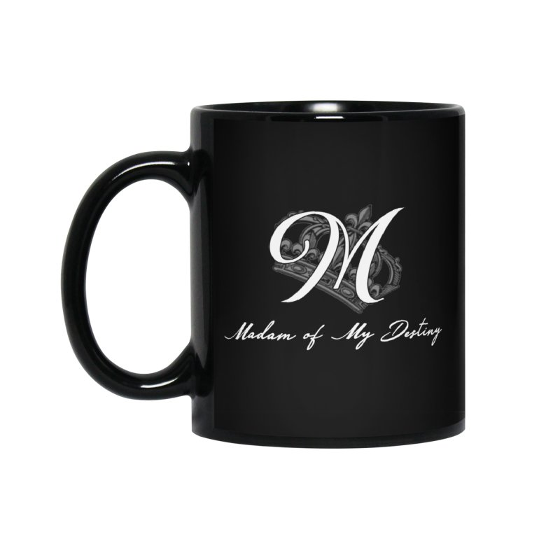 "Madam Mondestin - ""Madam of My Destiny"" Mug - Black Accessories Standard Mug by madammondestin's Artist Shop"