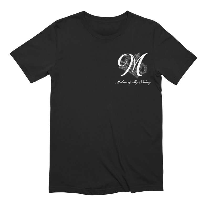 "Madam Mondestin - ""Madam of My Destiny"" T-Shirt Men's T-Shirt by madammondestin's Artist Shop"