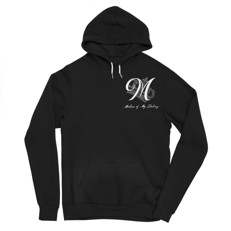 "Madam Mondestin - ""Madam of My Destiny"" T-Shirt Women's Sponge Fleece Pullover Hoody by madammondestin's Artist Shop"