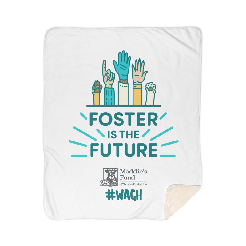 Foster is the Future Home Sherpa Blanket Blanket by Maddie Shop