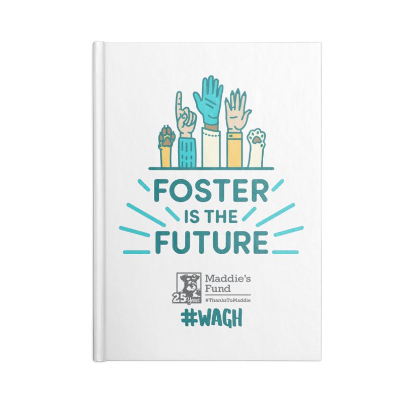 Foster is the Future Accessories Lined Journal Notebook by Maddie Shop