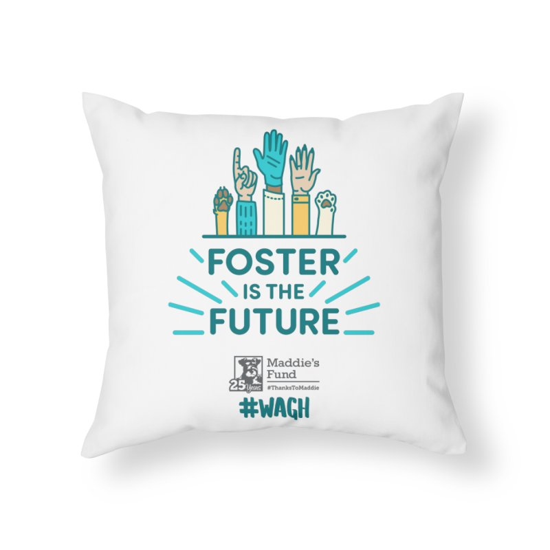 Foster is the Future Home Throw Pillow by Maddie Shop