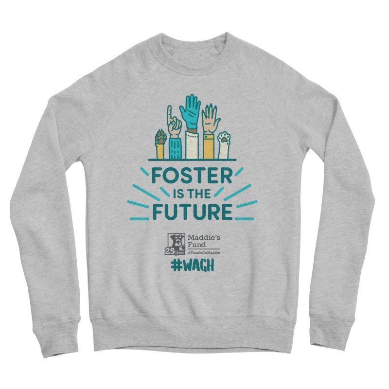 Foster is the Future Men's Sponge Fleece Sweatshirt by Maddie Shop