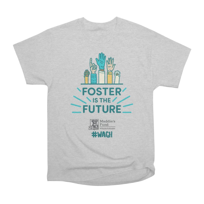 Foster is the Future Women's Heavyweight Unisex T-Shirt by Maddie Shop