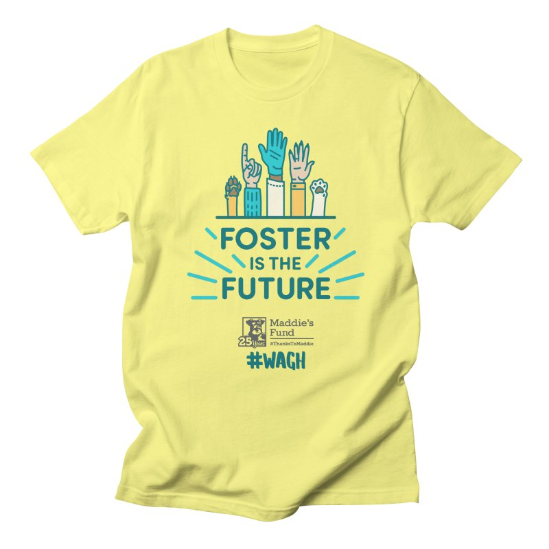 Foster is the Future Women's Regular Unisex T-Shirt by Maddie Shop