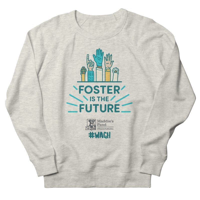 Foster is the Future Women's French Terry Sweatshirt by Maddie Shop