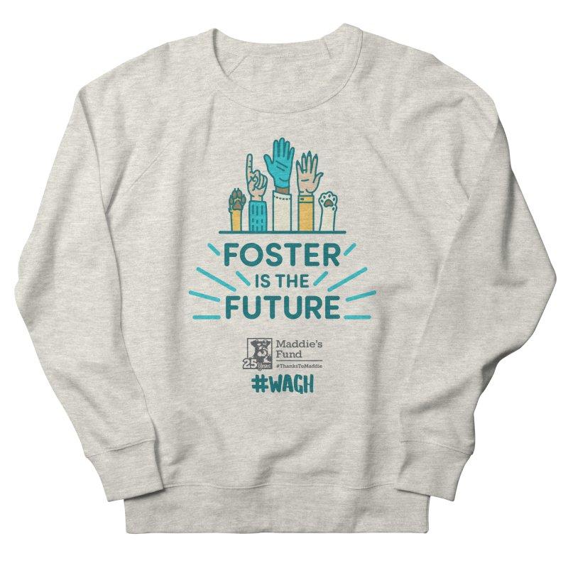 Foster is the Future Women's Sweatshirt by Maddie Shop