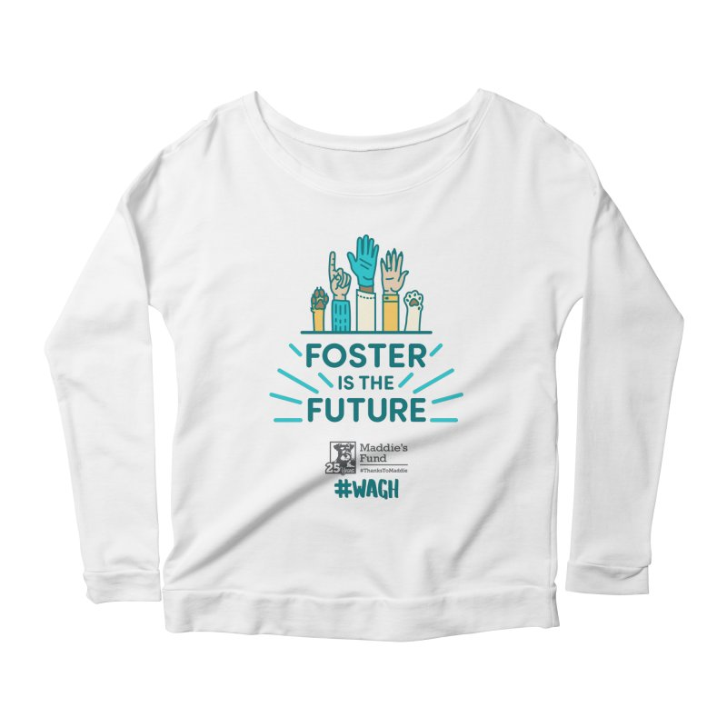 Foster is the Future Women's Scoop Neck Longsleeve T-Shirt by Maddie Shop