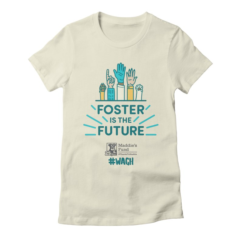 Foster is the Future Women's Fitted T-Shirt by Maddie Shop