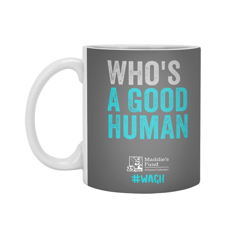 Who's a Good Human? Accessories Standard Mug by Maddie Shop