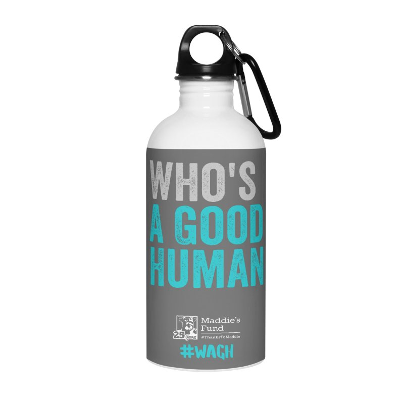 Who's a Good Human? Accessories Water Bottle by Maddie Shop