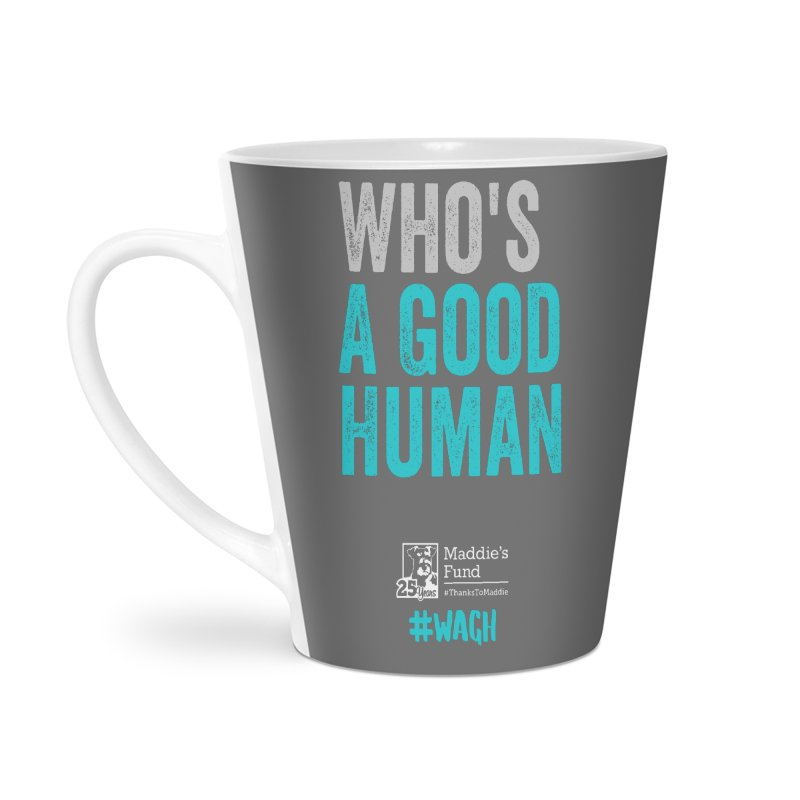 Who's a Good Human? Accessories Latte Mug by Maddie Shop