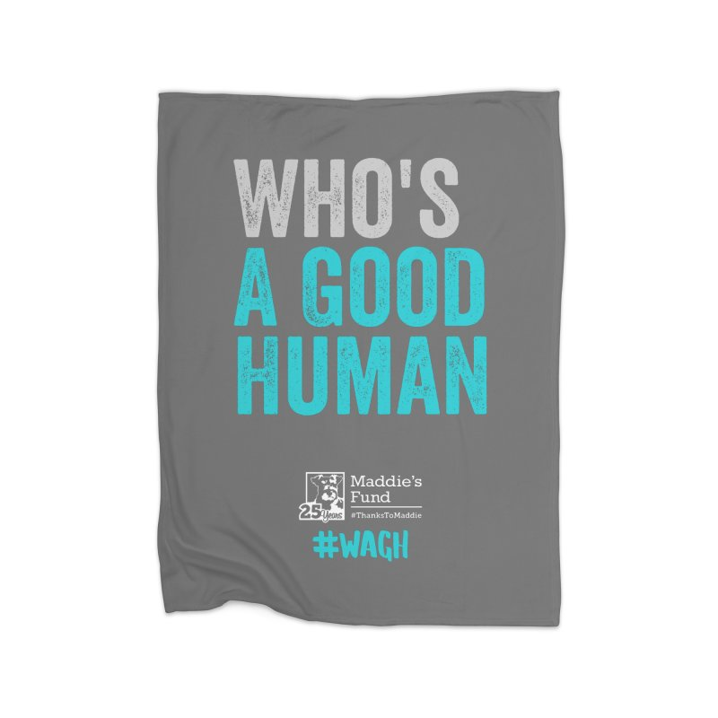 Who's a Good Human? Home Fleece Blanket Blanket by Maddie Shop