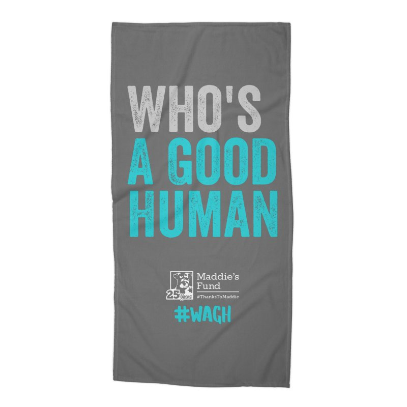 Who's a Good Human? Accessories Beach Towel by Maddie Shop