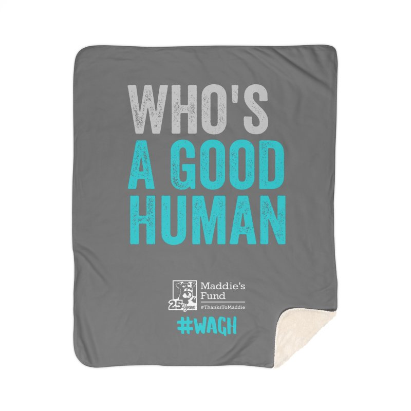 Who's a Good Human? Home Sherpa Blanket Blanket by Maddie Shop