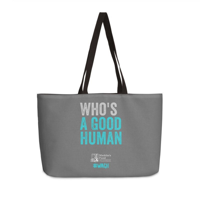 Who's a Good Human? Accessories Weekender Bag Bag by Maddie Shop