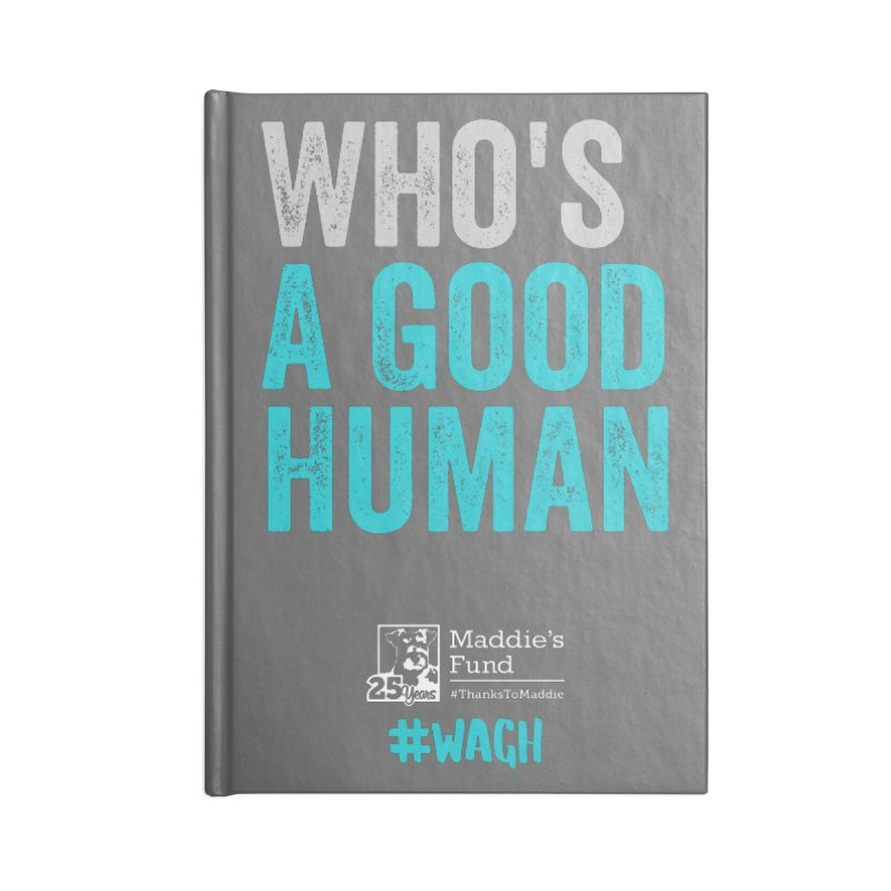Who's a Good Human? Accessories Lined Journal Notebook by Maddie Shop