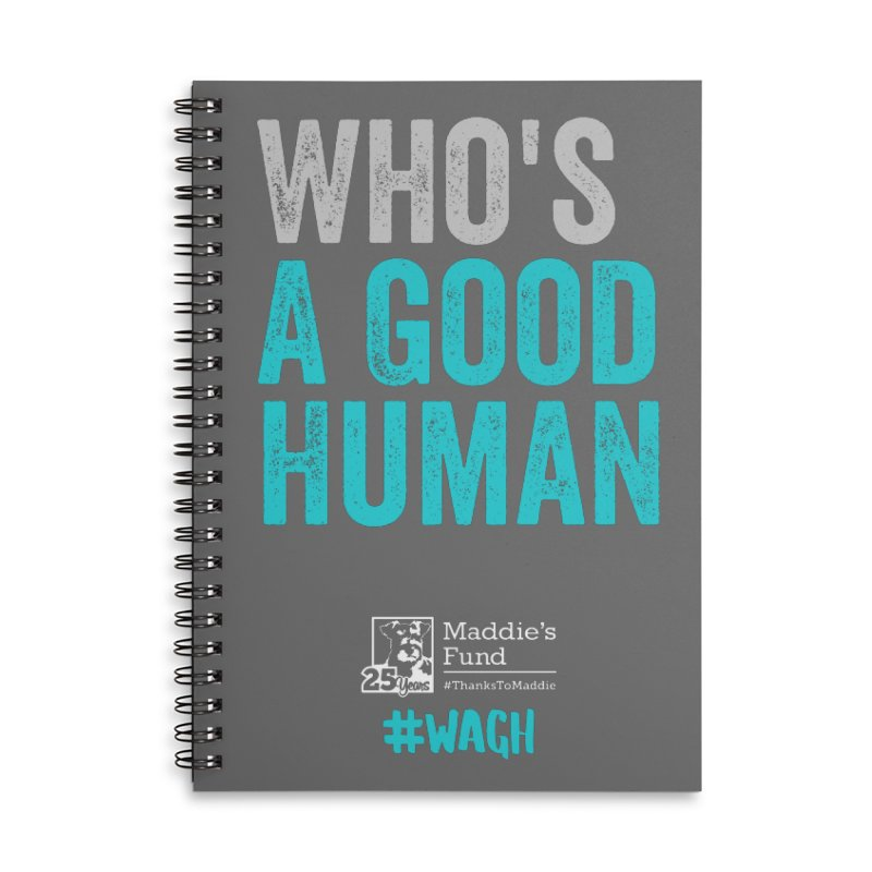 Who's a Good Human? Accessories Lined Spiral Notebook by Maddie Shop