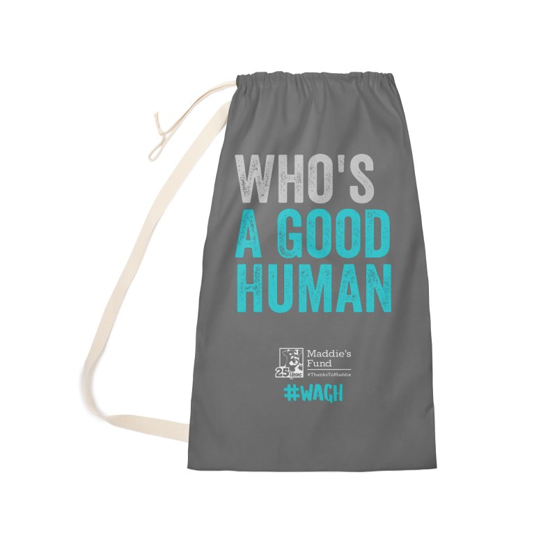 Who's a Good Human? Accessories Laundry Bag Bag by Maddie Shop