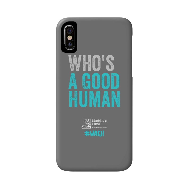 Who's a Good Human? Accessories Phone Case by Maddie Shop