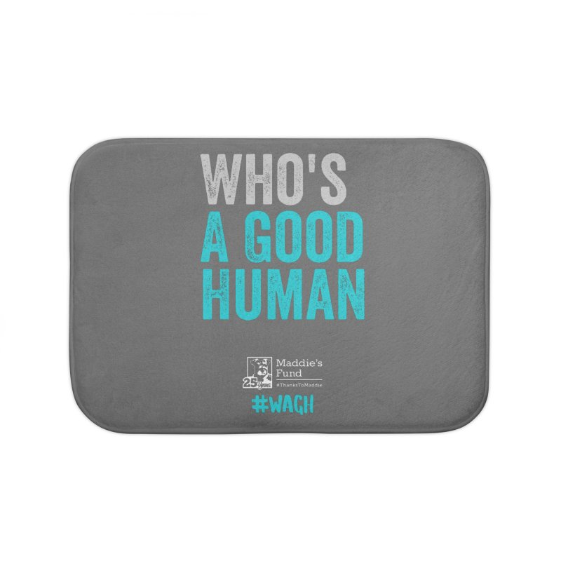 Who's a Good Human? Home Bath Mat by Maddie Shop