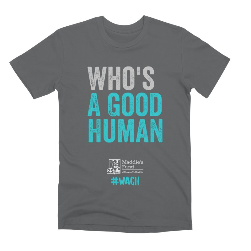 Who's a Good Human? Men's Premium T-Shirt by Maddie Shop