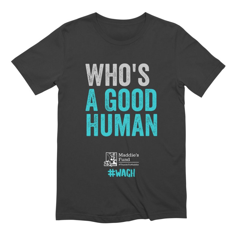 Who's a Good Human? Men's Extra Soft T-Shirt by Maddie Shop