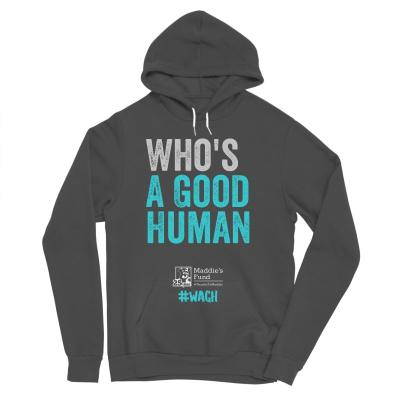 Who's a Good Human? Women's Sponge Fleece Pullover Hoody by Maddie Shop