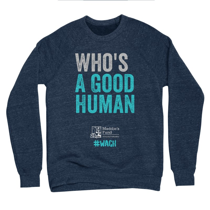 Who's a Good Human? Men's Sponge Fleece Sweatshirt by Maddie Shop