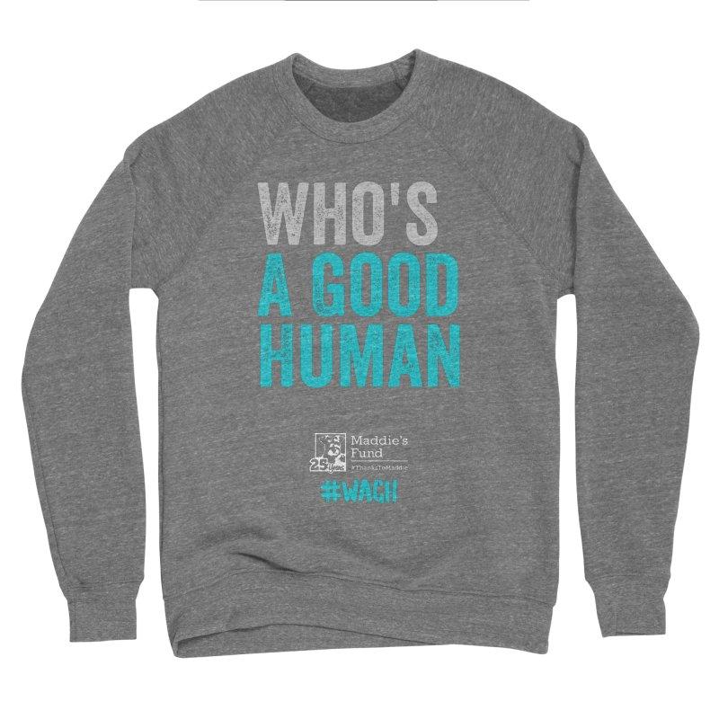 Who's a Good Human? Women's Sponge Fleece Sweatshirt by Maddie Shop