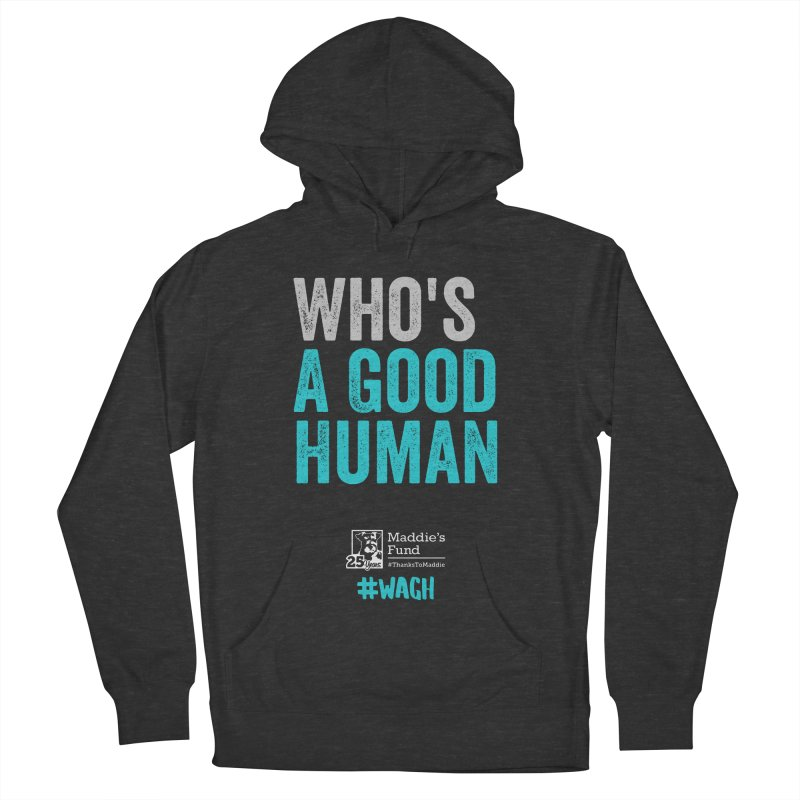 Who's a Good Human? Women's French Terry Pullover Hoody by Maddie Shop