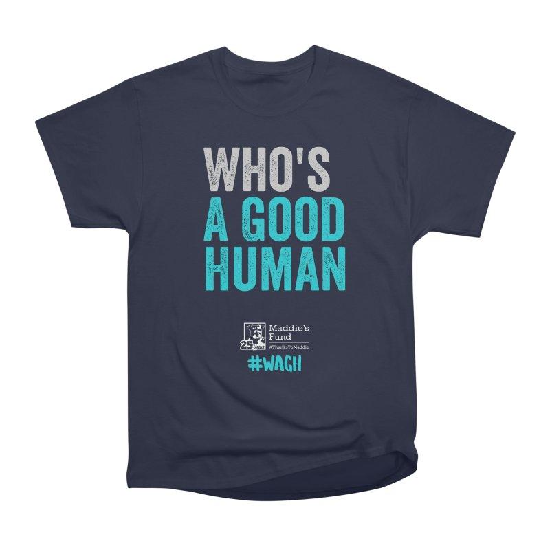 Who's a Good Human? Men's Heavyweight T-Shirt by Maddie Shop