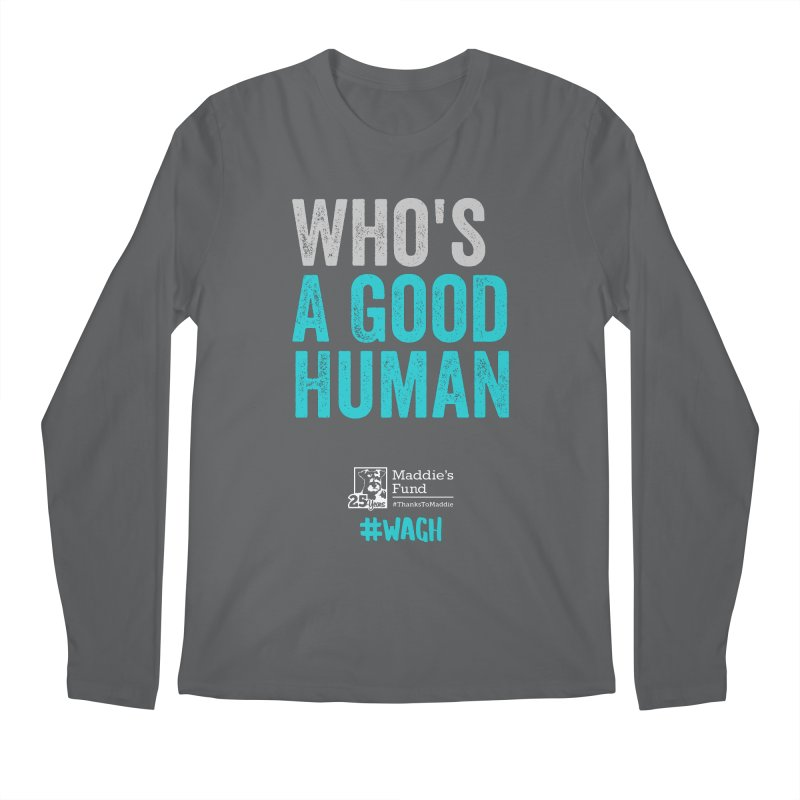 Who's a Good Human? Men's Regular Longsleeve T-Shirt by Maddie Shop