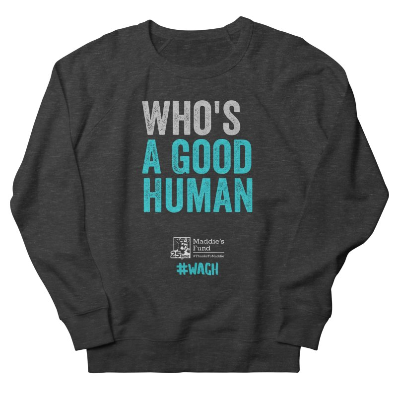 Who's a Good Human? Women's Sweatshirt by Maddie Shop