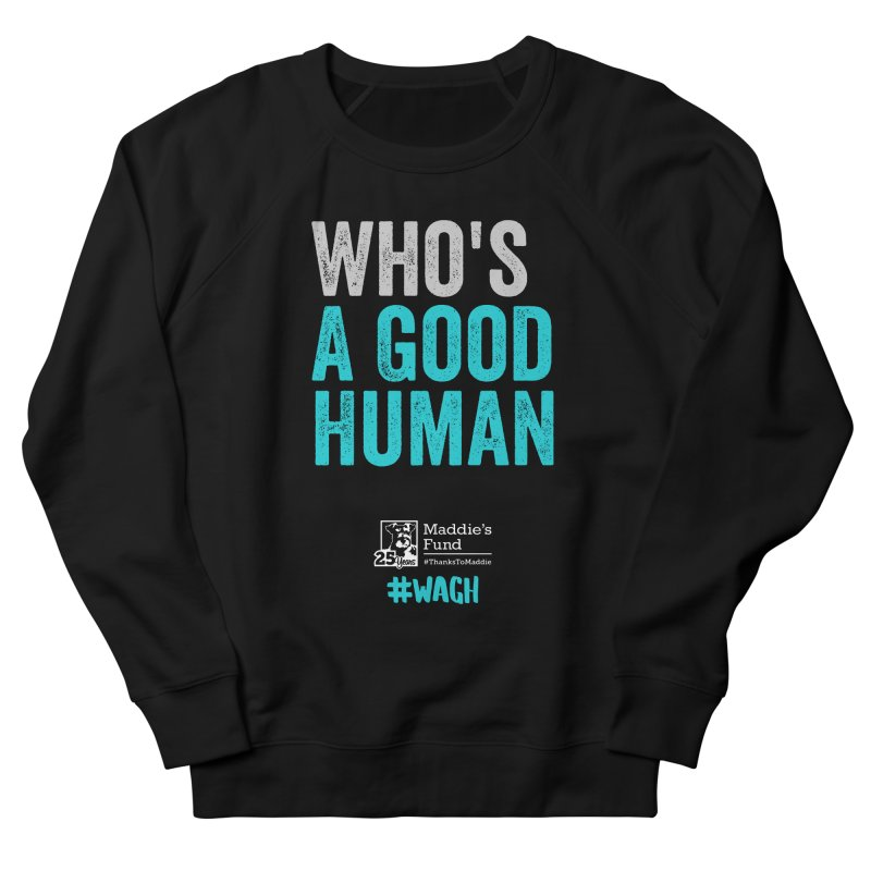 Who's a Good Human? Women's French Terry Sweatshirt by Maddie Shop