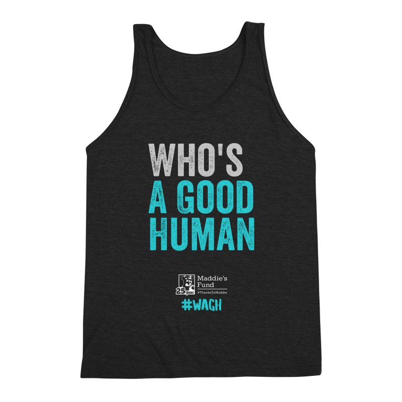Who's a Good Human? Men's Triblend Tank by Maddie Shop