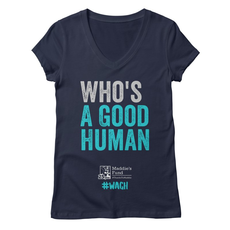 Who's a Good Human? Women's Regular V-Neck by Maddie Shop