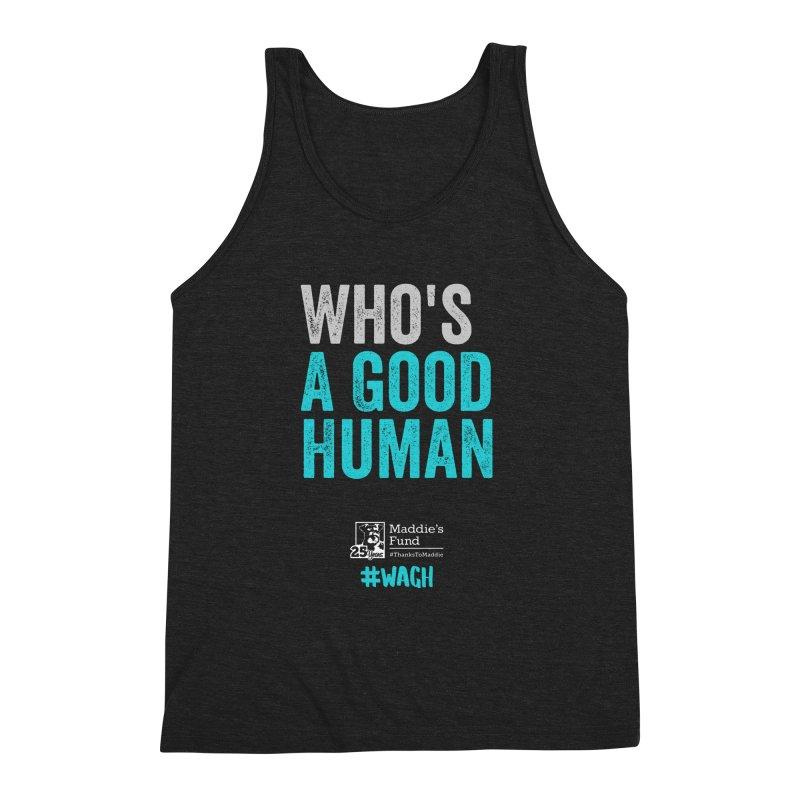 Who's a Good Human? Men's Triblend Tank by Maddie Shop