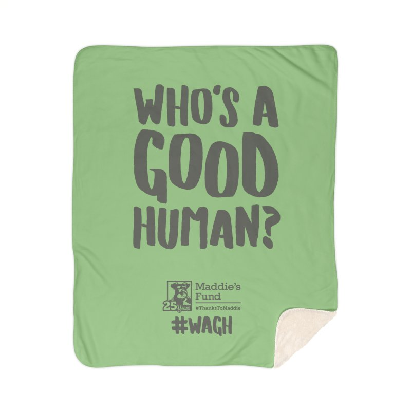 Who's a Good Human Handlettered Home Sherpa Blanket Blanket by Maddie Shop