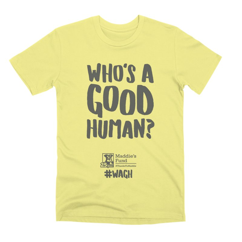Who's a Good Human Handlettered Men's Premium T-Shirt by Maddie Shop