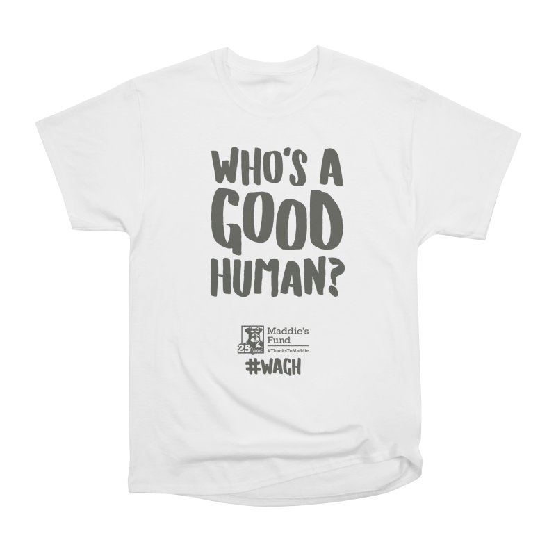 Who's a Good Human Handlettered Women's Heavyweight Unisex T-Shirt by Maddie Shop