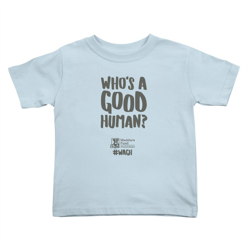 Who's a Good Human Handlettered Kids Toddler T-Shirt by Maddie Shop