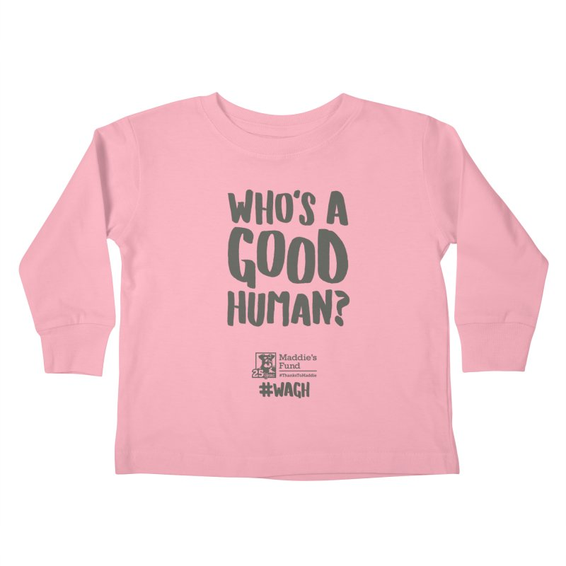 Who's a Good Human Handlettered Kids Toddler Longsleeve T-Shirt by Maddie Shop