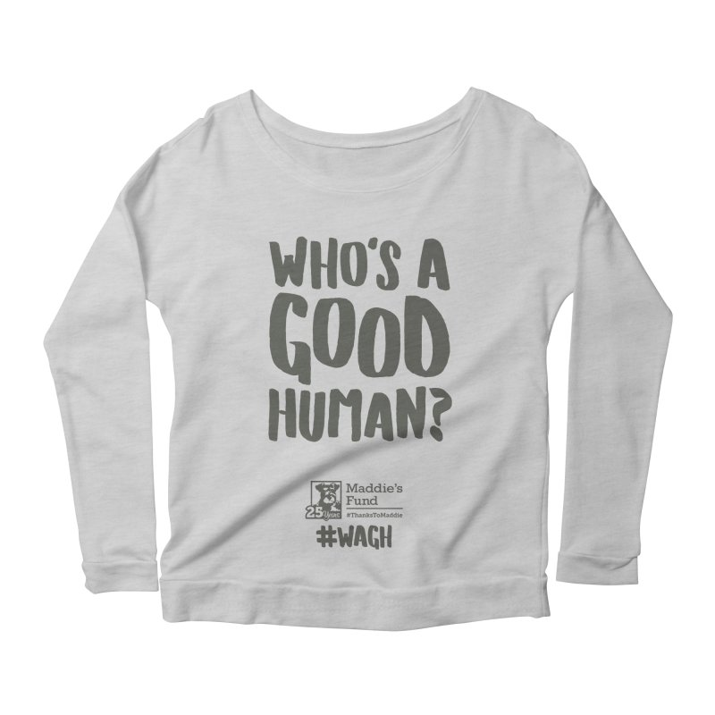 Who's a Good Human Handlettered Women's Scoop Neck Longsleeve T-Shirt by Maddie Shop