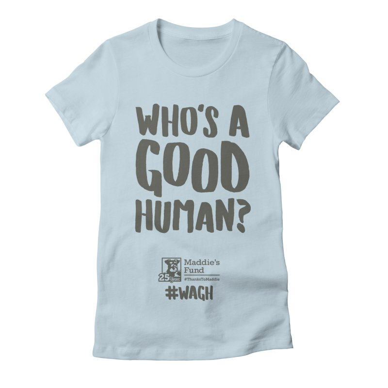Who's a Good Human Handlettered Women's Fitted T-Shirt by Maddie Shop