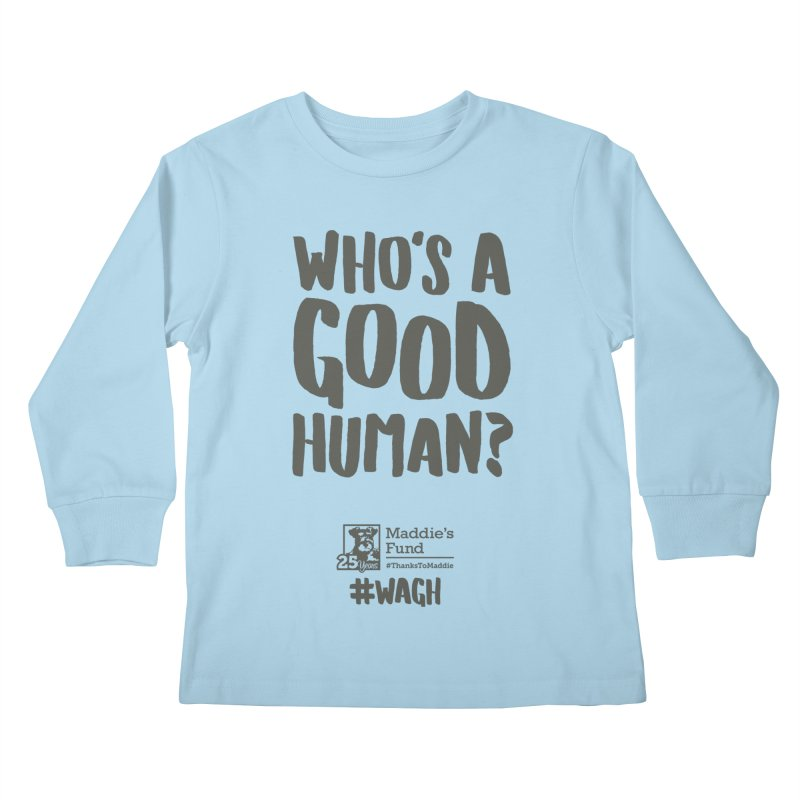 Who's a Good Human Handlettered Kids Longsleeve T-Shirt by Maddie Shop