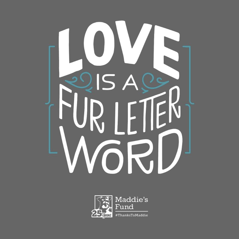 Love is a Fur Letter Word Dark Colors by Maddie Shop